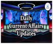 Current Affairs For 22nd July To 28th July 2017
