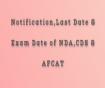 Notification,Last Date & Exam Date Of NDA,CDS & AFCAT